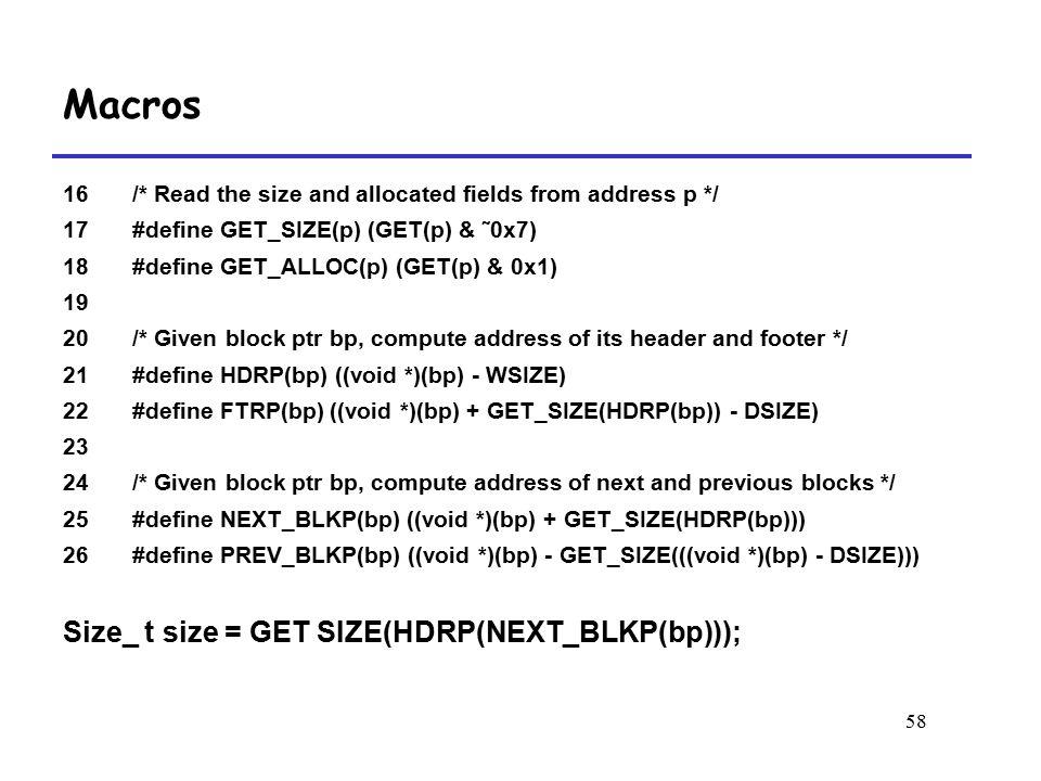 Macros Size_ t size = GET SIZE(HDRP(NEXT_BLKP(bp)));