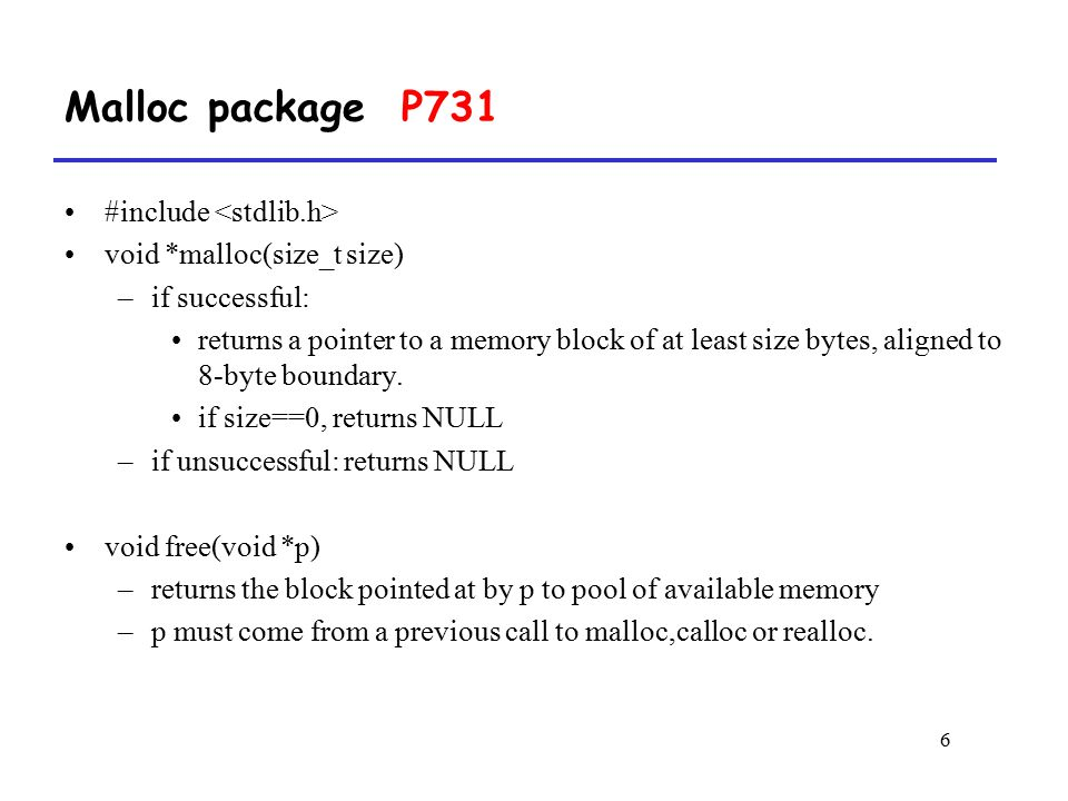 Malloc package P731 #include <stdlib.h>