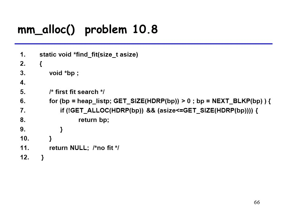mm_alloc() problem 10.8 static void *find_fit(size_t asize) {