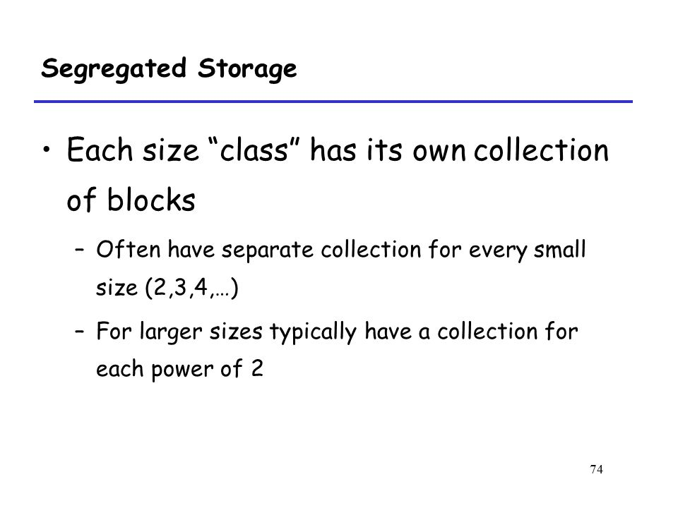 Each size class has its own collection of blocks