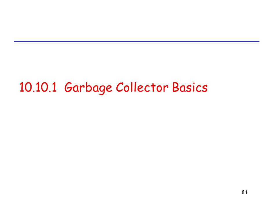 10.10.1 Garbage Collector Basics