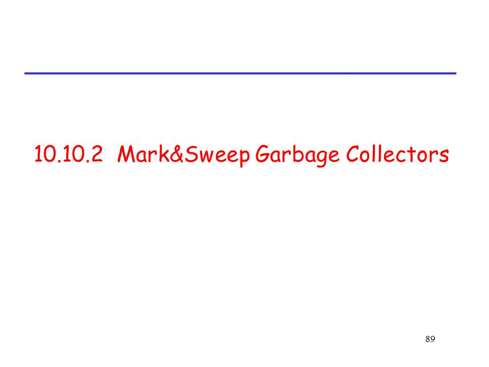 10.10.2 Mark&Sweep Garbage Collectors
