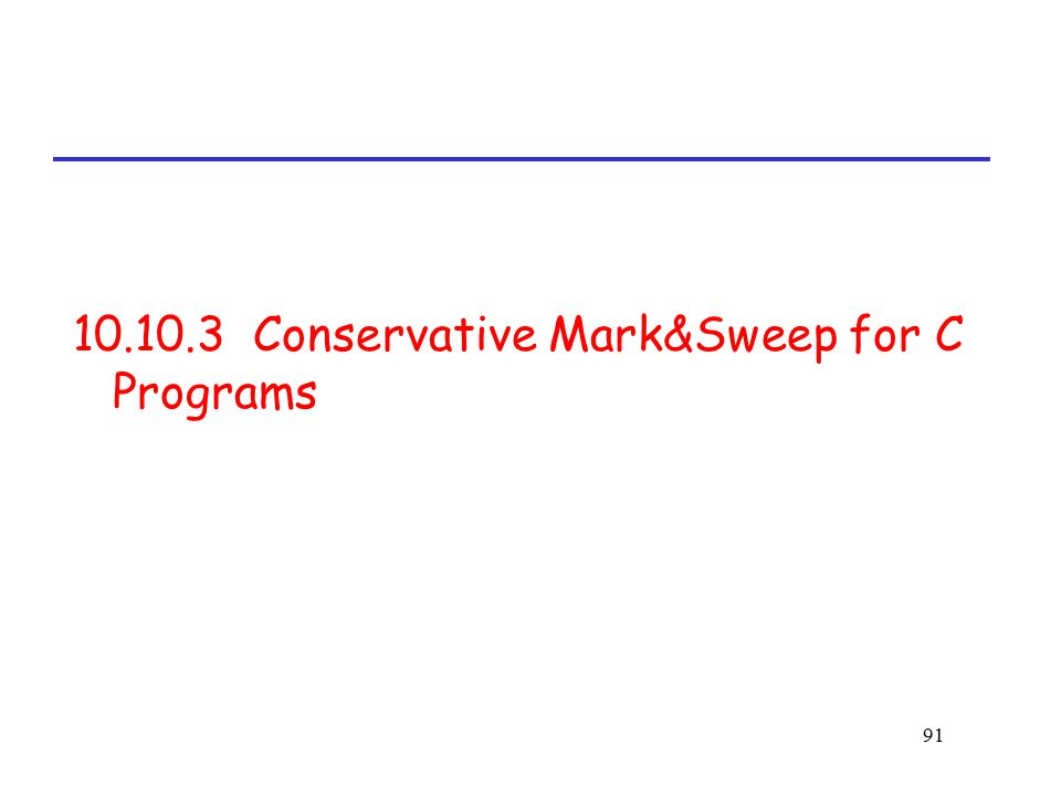 10.10.3 Conservative Mark&Sweep for C Programs