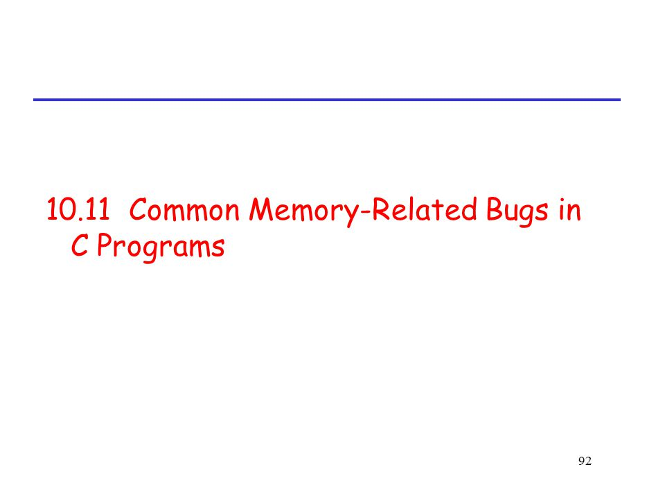 10.11 Common Memory-Related Bugs in C Programs