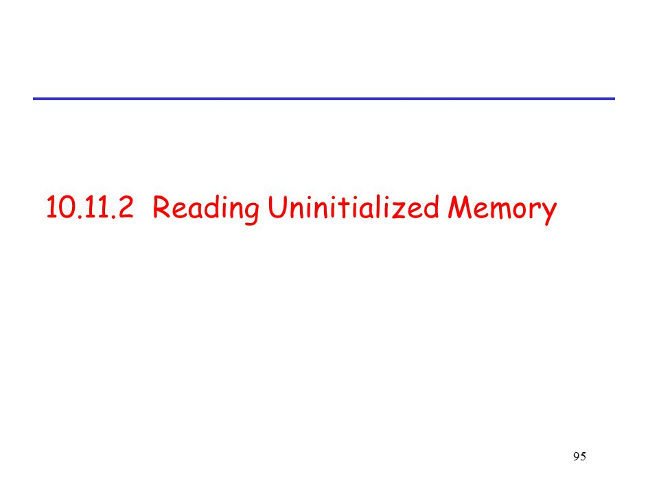 10.11.2 Reading Uninitialized Memory