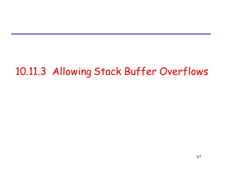 10.11.3 Allowing Stack Buffer Overflows