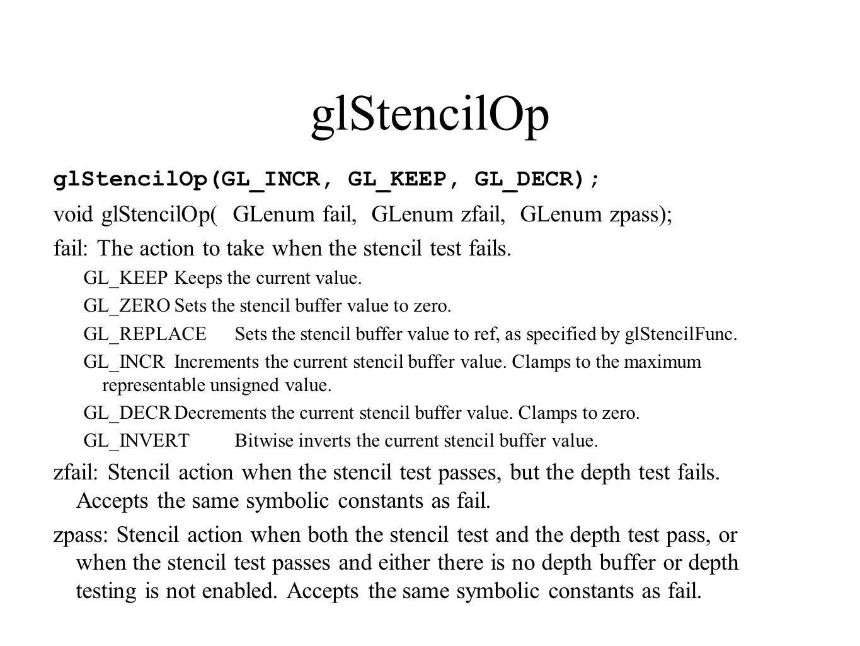 glStencilOp glStencilOp(GL_INCR, GL_KEEP, GL_DECR);