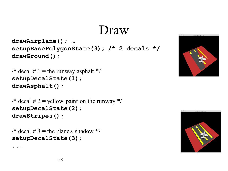 Draw drawAirplane(); … setupBasePolygonState(3); /* 2 decals */
