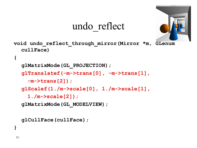 undo_reflect void undo_reflect_through_mirror(Mirror *m, GLenum cullFace) { glMatrixMode(GL_PROJECTION);