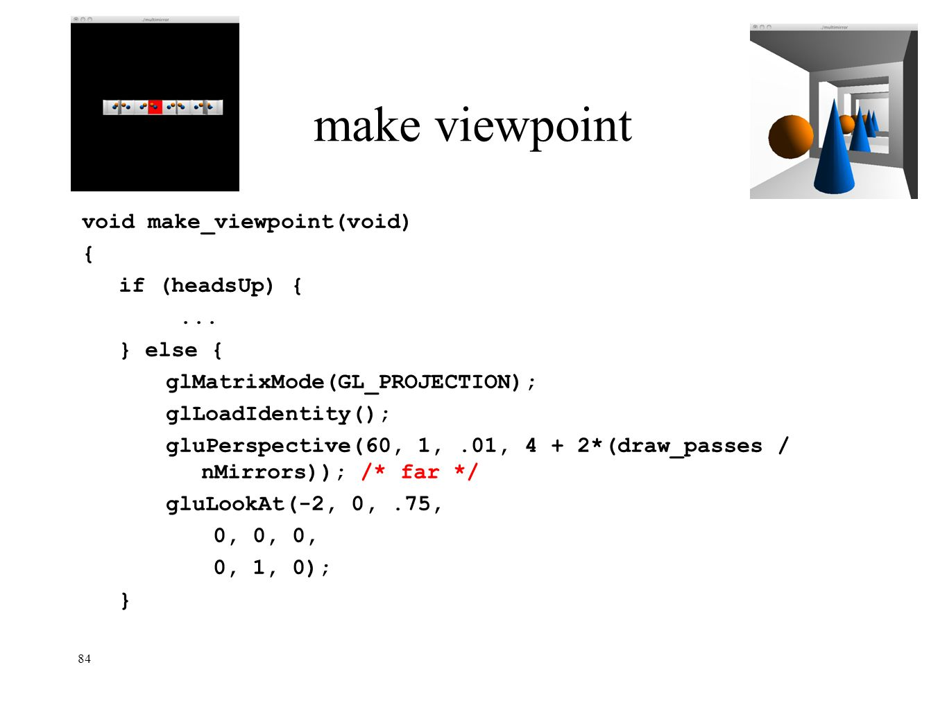 make viewpoint void make_viewpoint(void) { if (headsUp) { ... } else {