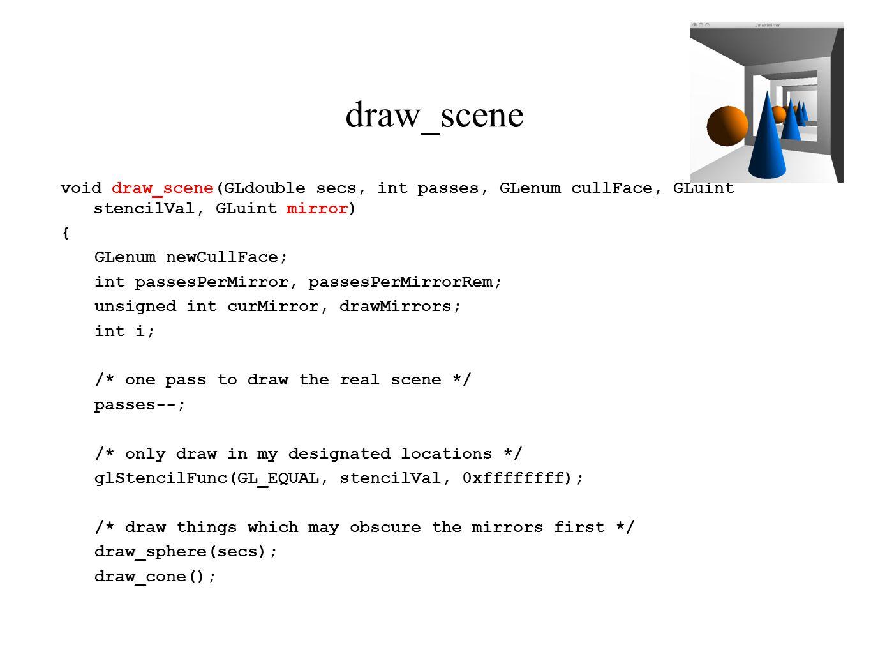 draw_scene void draw_scene(GLdouble secs, int passes, GLenum cullFace, GLuint stencilVal, GLuint mirror)