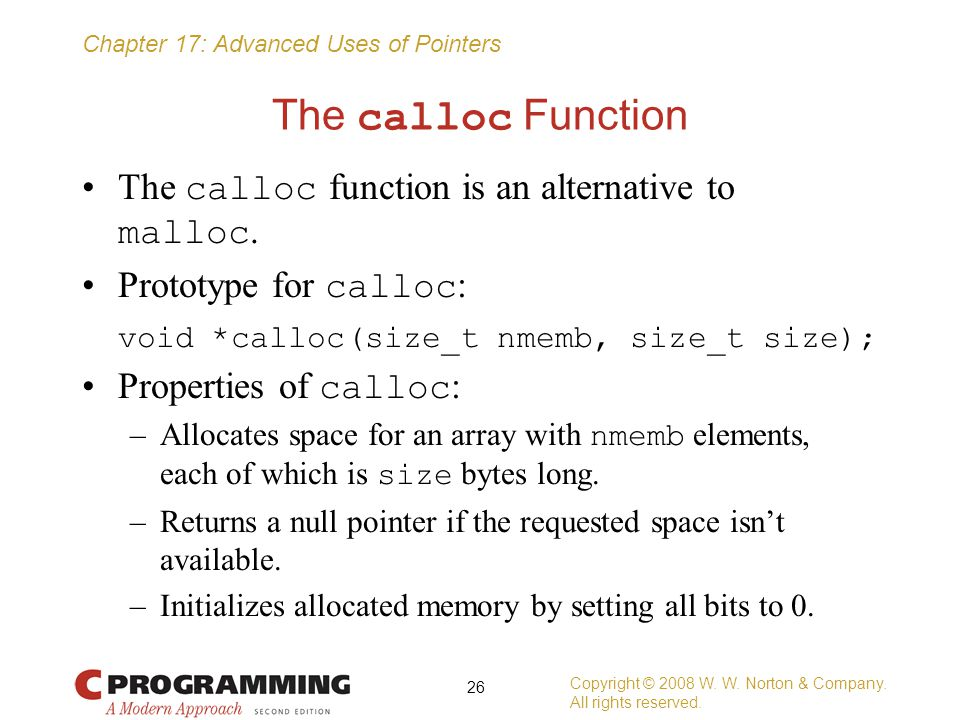 The calloc Function The calloc function is an alternative to malloc.