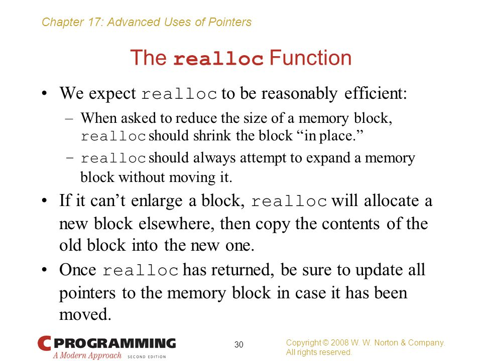 The realloc Function We expect realloc to be reasonably efficient: