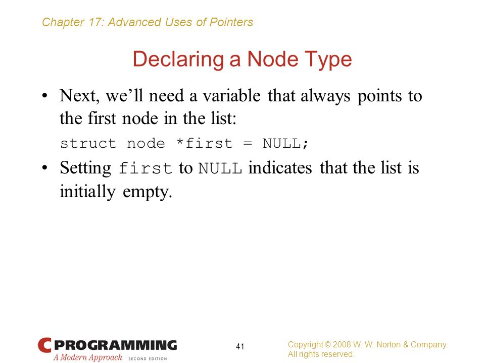 Declaring a Node Type Next, we'll need a variable that always points to the first node in the list: