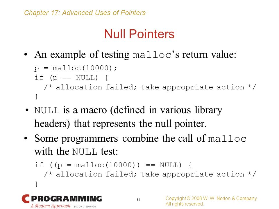 Null Pointers An example of testing malloc's return value: