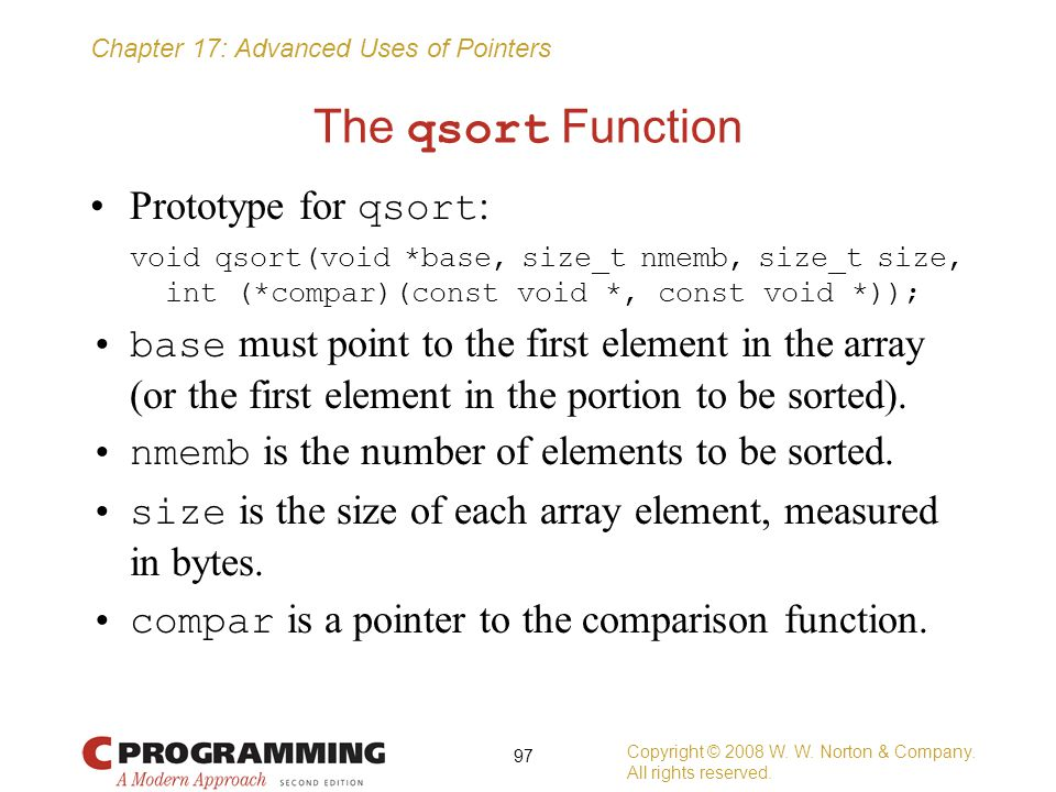 The qsort Function Prototype for qsort: