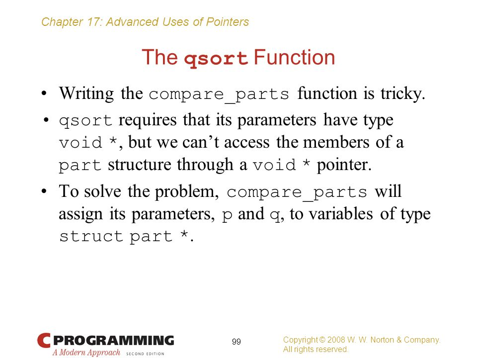 The qsort Function Writing the compare_parts function is tricky.