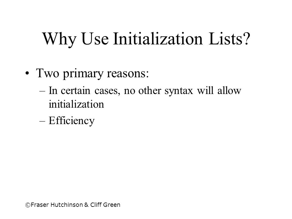 Why Use Initialization Lists