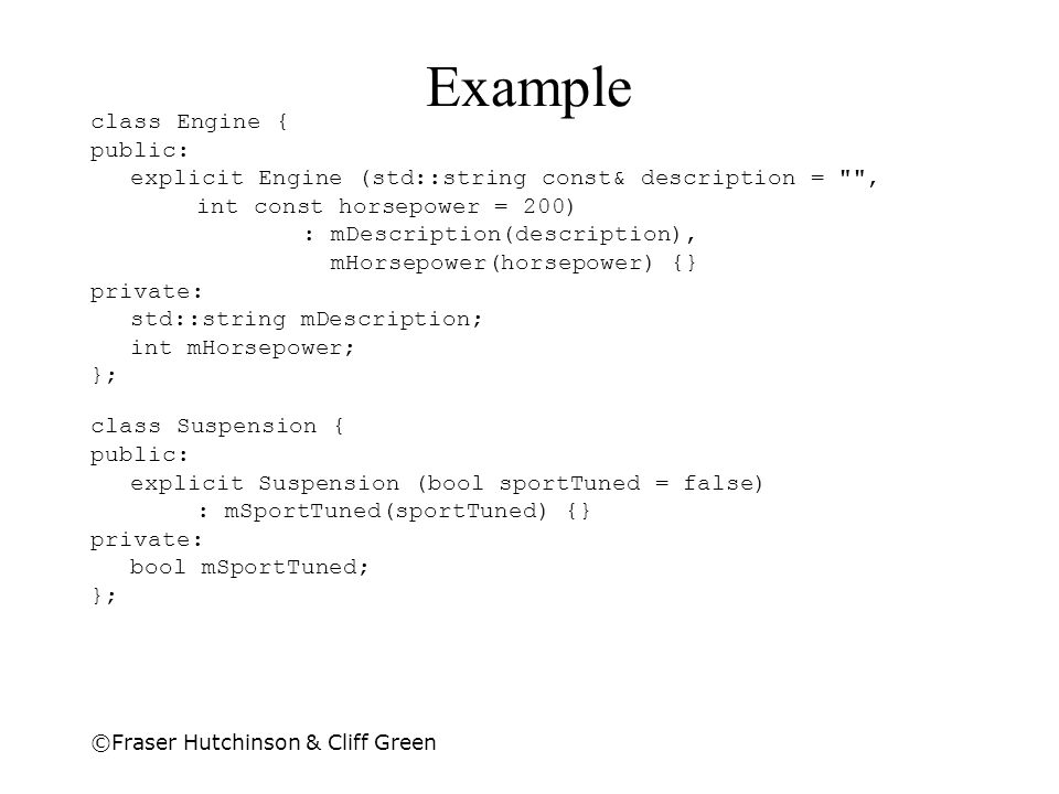 Example class Engine { public: