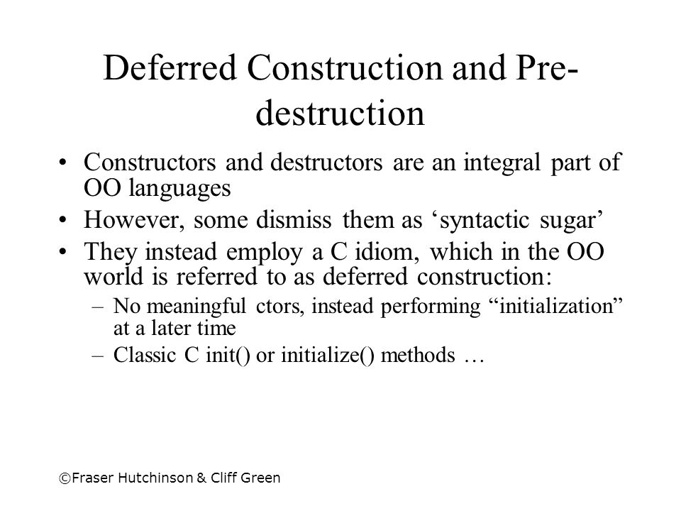Deferred Construction and Pre-destruction