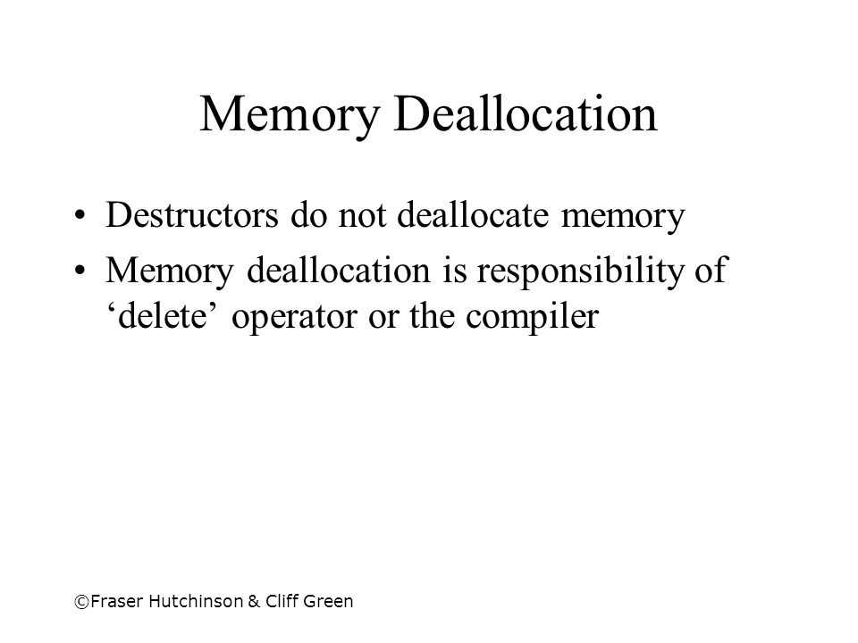 Memory Deallocation Destructors do not deallocate memory