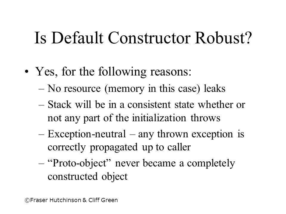 Is Default Constructor Robust