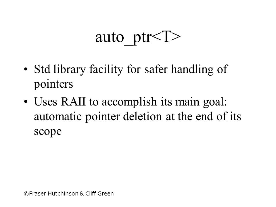 auto_ptr<T> Std library facility for safer handling of pointers