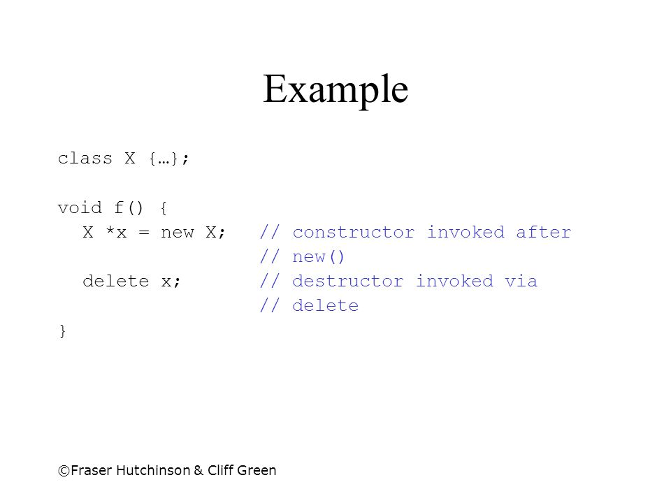 Example class X {…}; void f() {