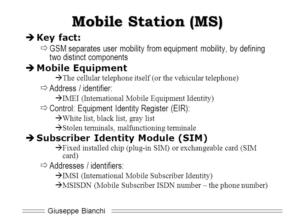 Mobile Station (MS) Key fact: