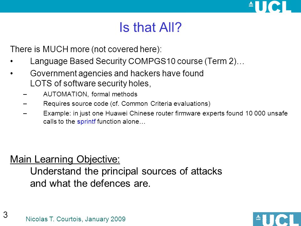 Is that All There is MUCH more (not covered here): Language Based Security COMPGS10 course (Term 2)…