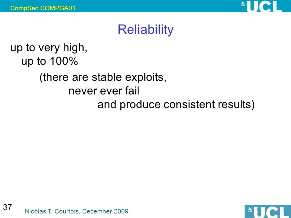 Reliability up to very high, up to 100%