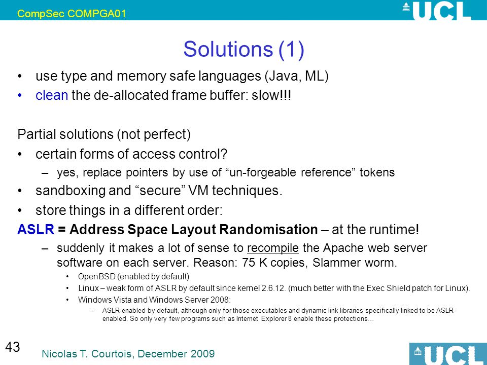 Solutions (1) use type and memory safe languages (Java, ML)