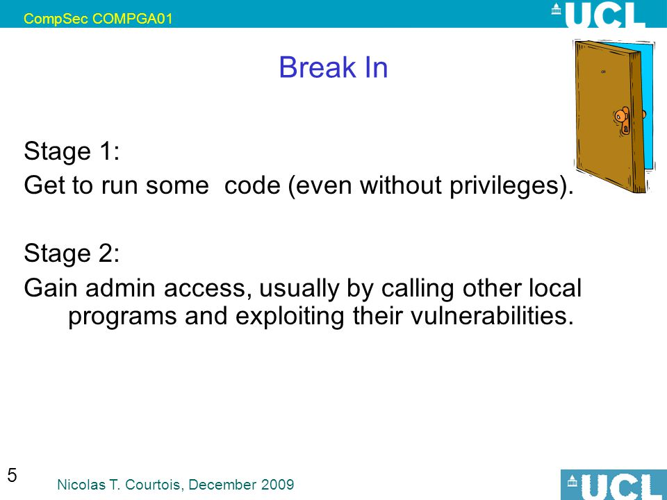 Break In Stage 1: Get to run some code (even without privileges).