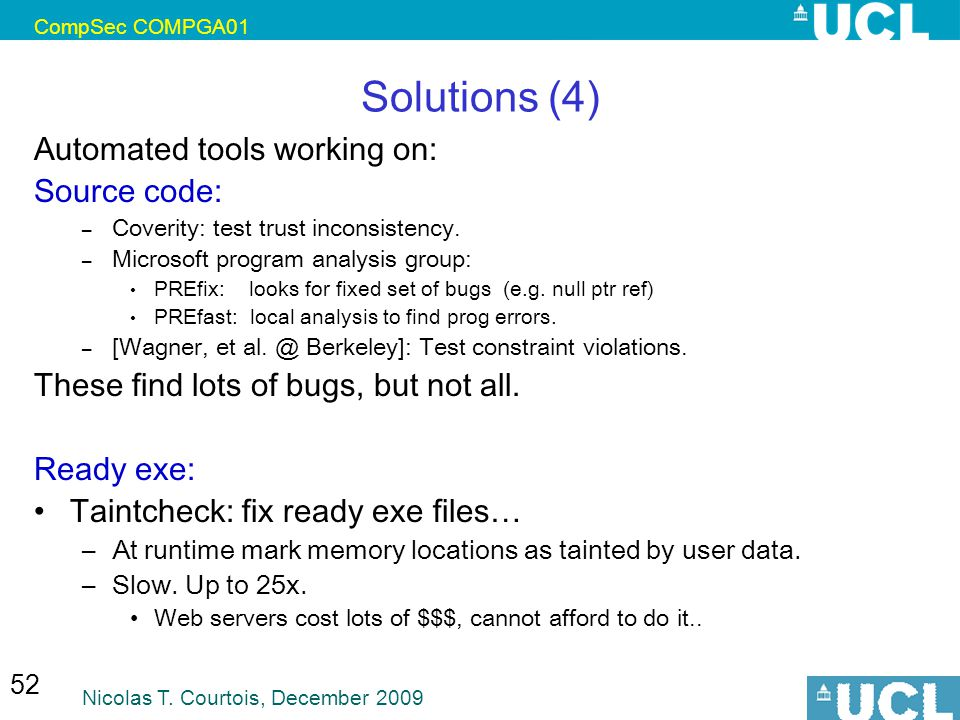 Solutions (4) Automated tools working on: Source code: