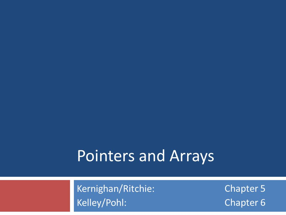 Kernighan/Ritchie: Kelley/Pohl: