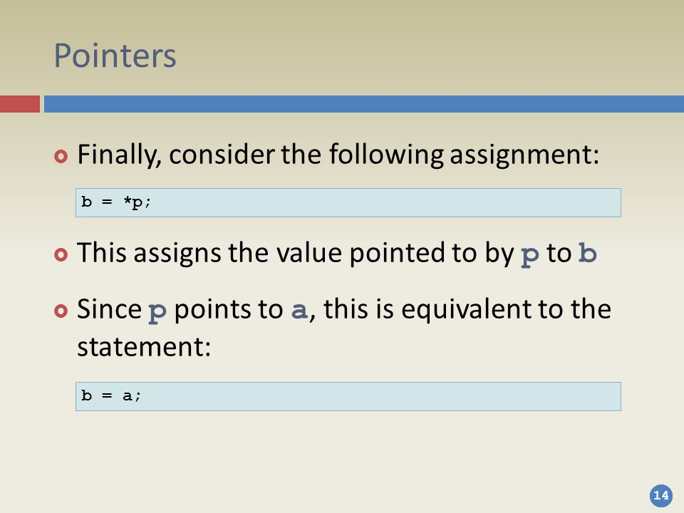 Pointers Finally, consider the following assignment: