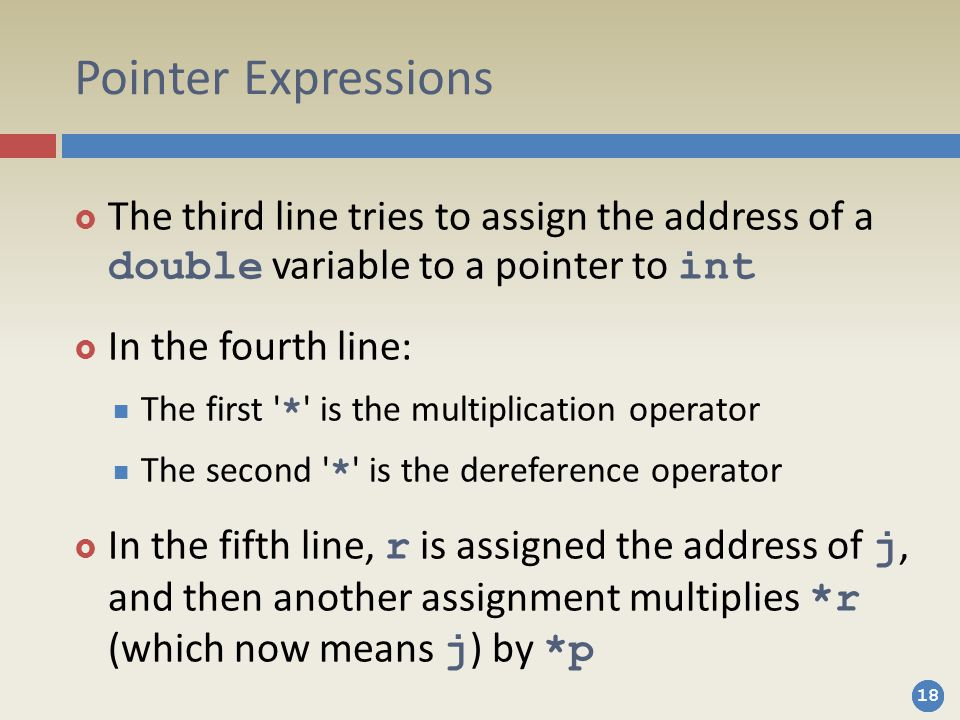Pointer Expressions The third line tries to assign the address of a double variable to a pointer to int.