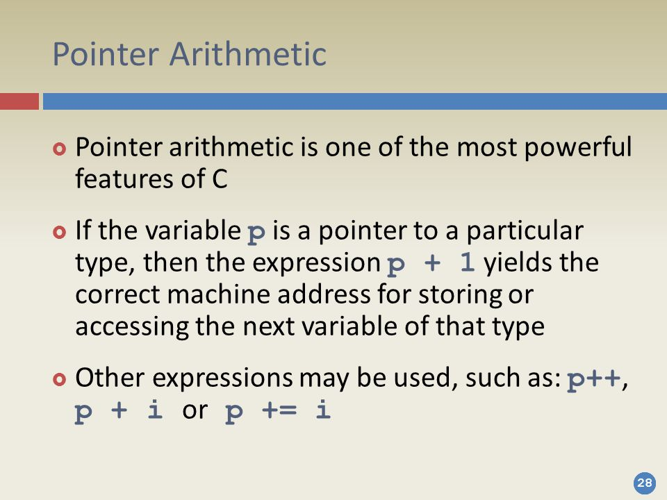 Pointer Arithmetic Pointer arithmetic is one of the most powerful features of C.