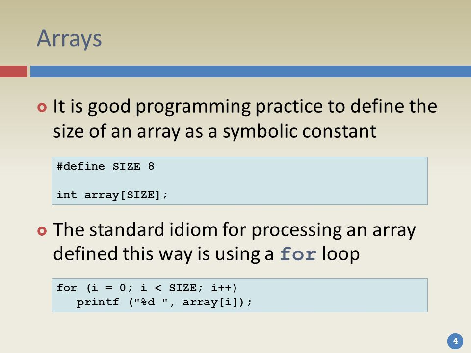Arrays It is good programming practice to define the size of an array as a symbolic constant.