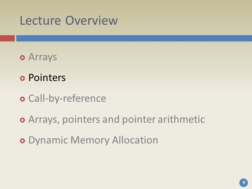 Lecture Overview Arrays Pointers Call-by-reference