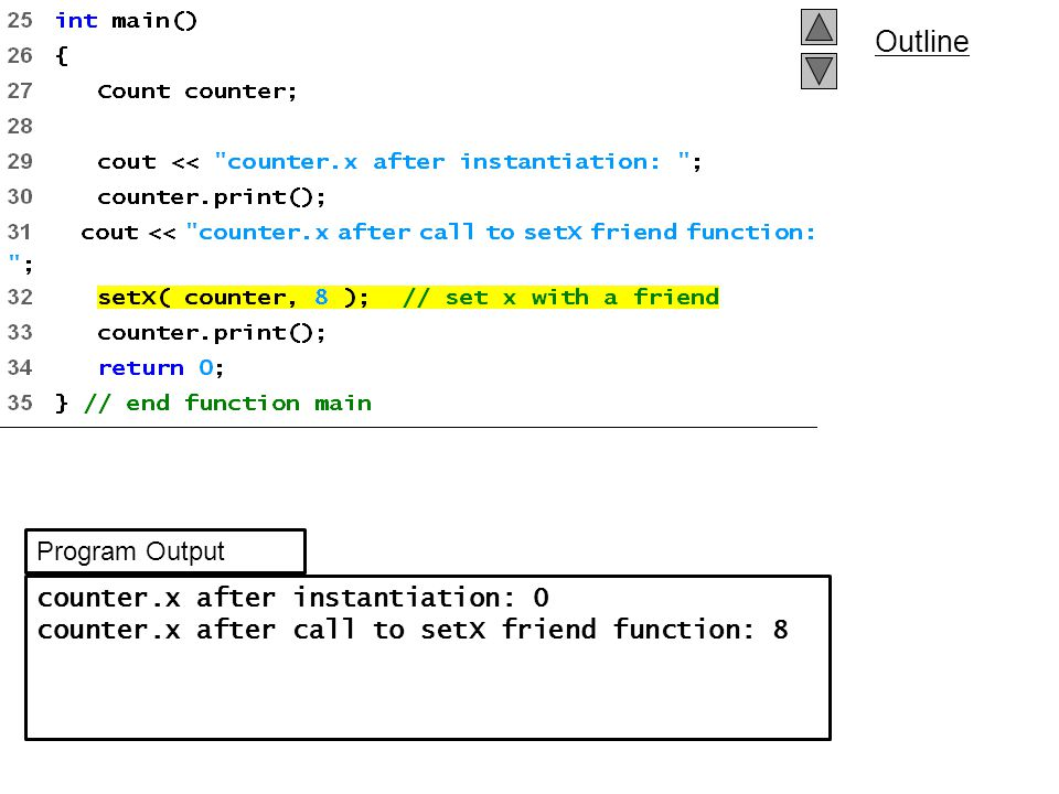 Program Output counter.x after instantiation: 0 counter.x after call to setX friend function: 8