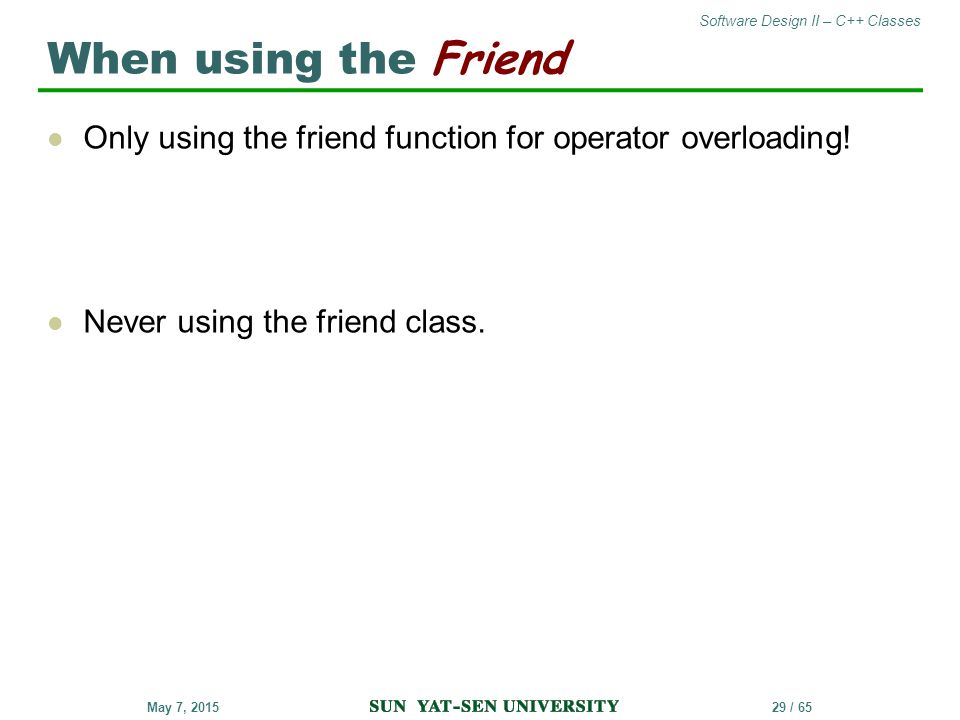 When using the Friend Only using the friend function for operator overloading.