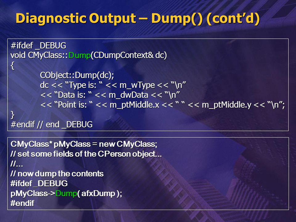 Diagnostic Output – Dump() (cont'd)