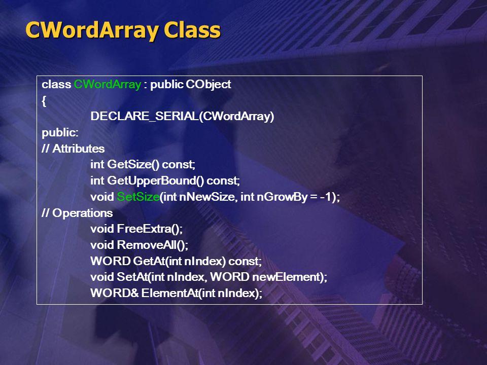 CWordArray Class class CWordArray : public CObject {