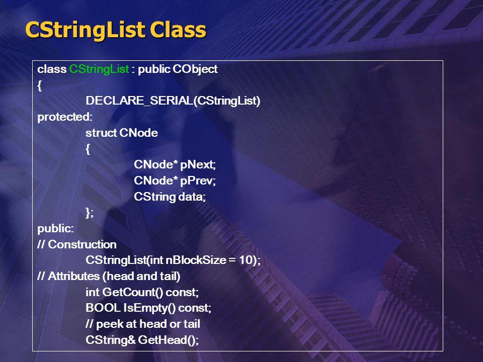 CStringList Class class CStringList : public CObject {