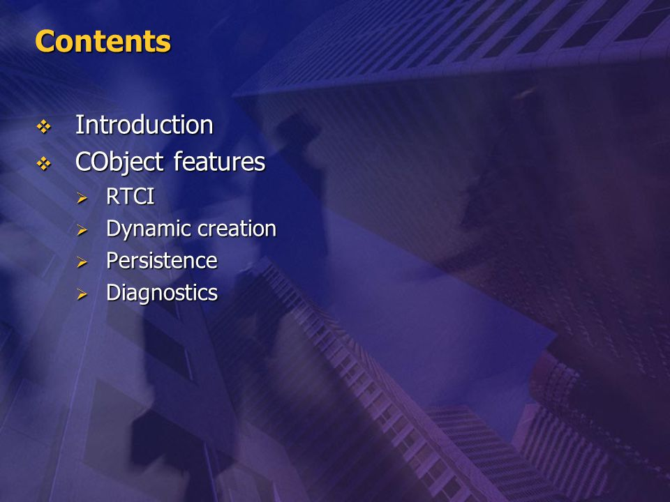 Contents Introduction CObject features RTCI Dynamic creation
