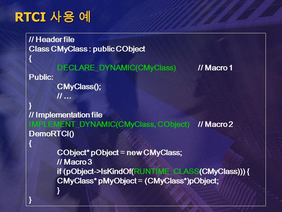 RTCI 사용 예 // Header file Class CMyClass : public CObject {
