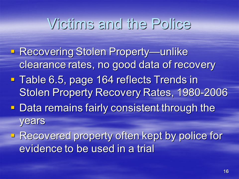 Victims and the Police Recovering Stolen Property—unlike clearance rates, no good data of recovery.
