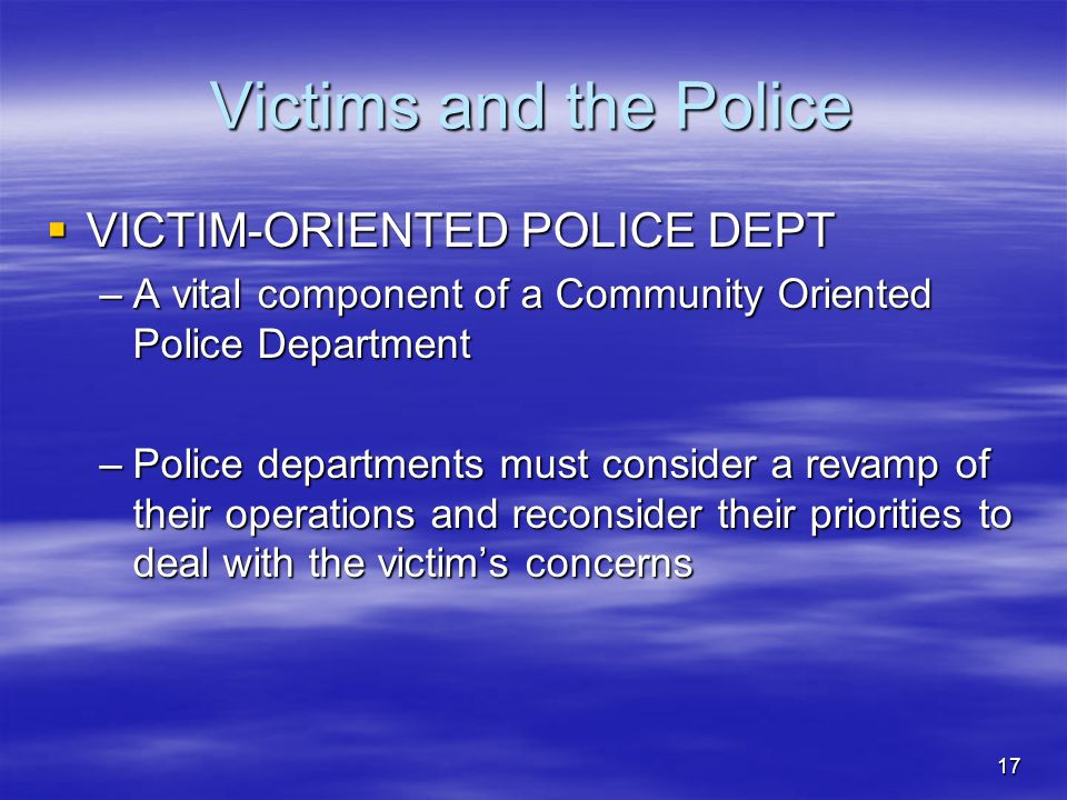 Victims and the Police VICTIM-ORIENTED POLICE DEPT