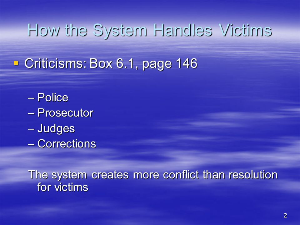 How the System Handles Victims